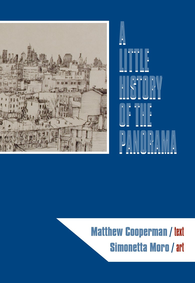 Image of A Little History of the Panorama by Matthew Cooperman and Simonetta Moro
