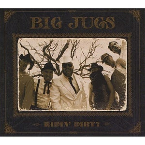 Image of Big Jugs- Ridin' Dirty *Signed*