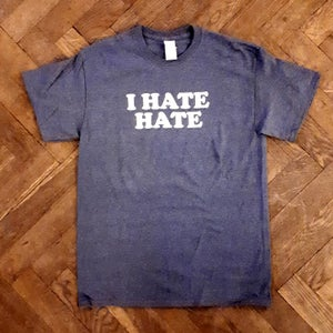 Image of I Hate Hate Shirt White Print- Size M