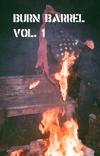 BURN BARREL VOL. 1