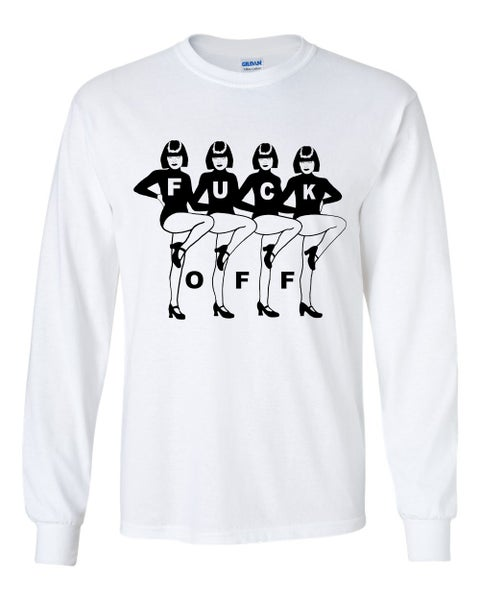 Image of FUCK OFF LONG SLEEVE WHITE