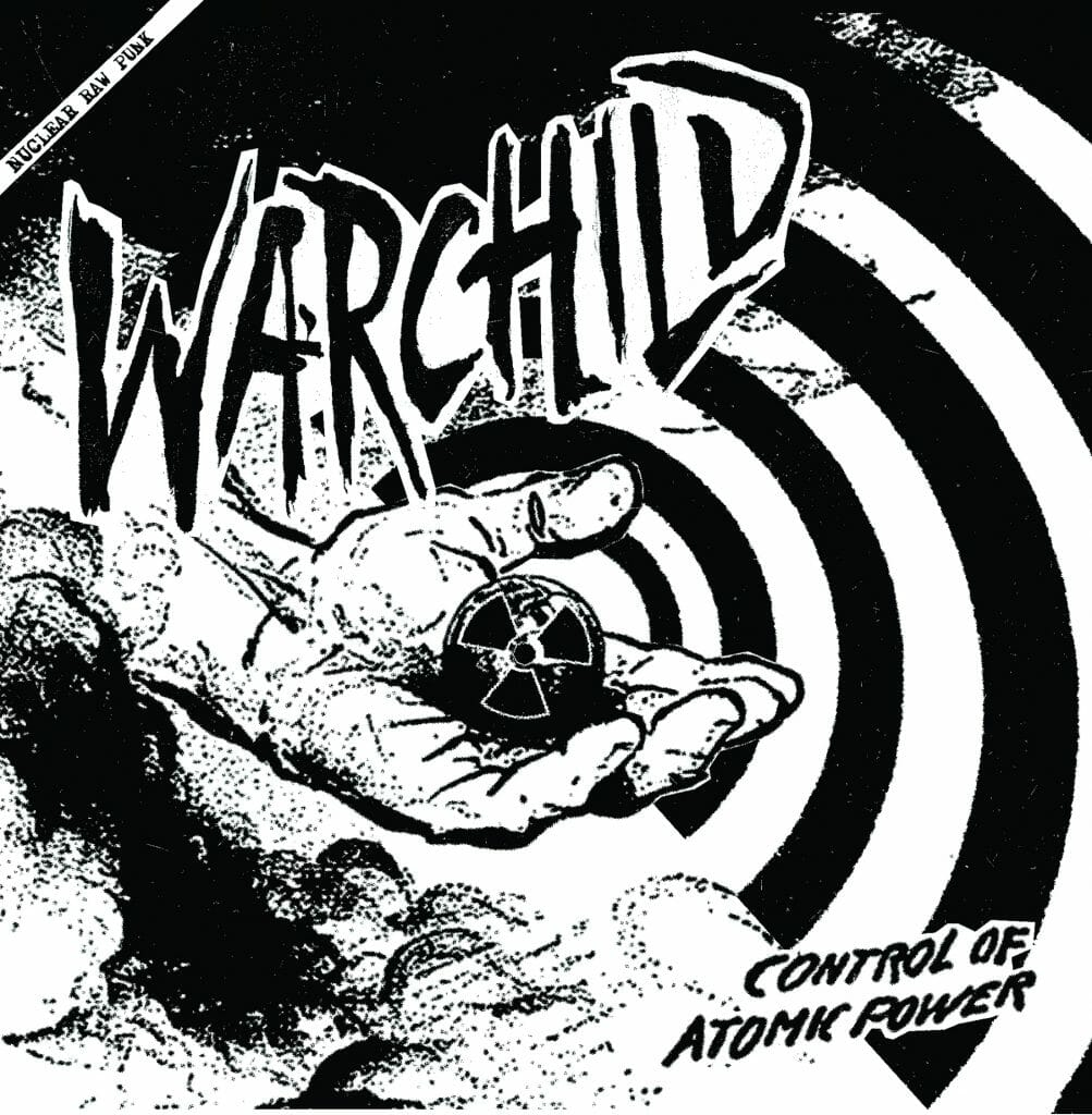 Image of WARCHILD - Control Of Atomic Power 7""