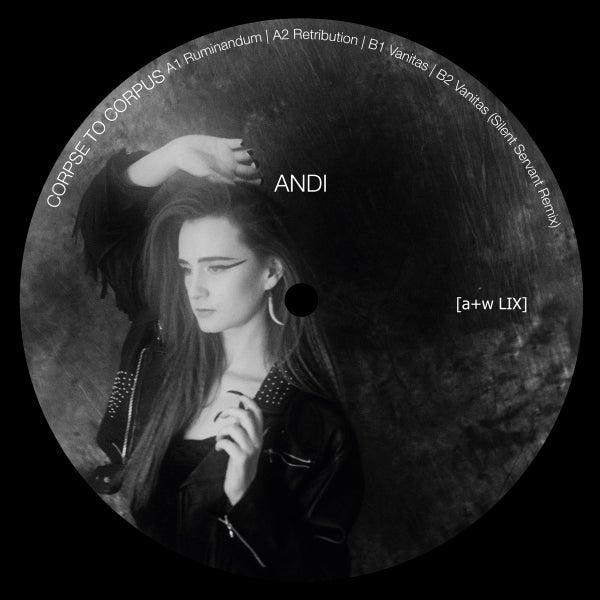 Image of [a+w LIX] Andi - Corpse To Corpus 12""