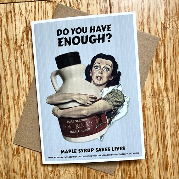 Image of Do You Have Enough Syrup? - Greeting Card - by David Holub