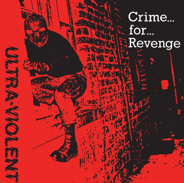"ULTRA-VIOLENT ""Crime For Revenge"" 7"" EP"