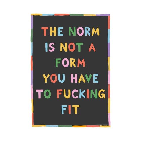 Image of The Norm Is Not A Form ( F-Bomb version)