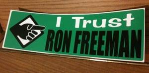 "Image of ""I Trust Ron Freeman"" sticker"
