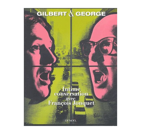 Image of Gilbert & George : Intime conversation avec François Jonquet