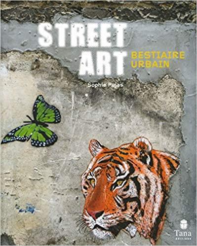 Image of  Street Art bestiaire urbain de Sophie PUJAS