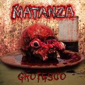 Image of MATANZA Grotesco CD NEW!!!