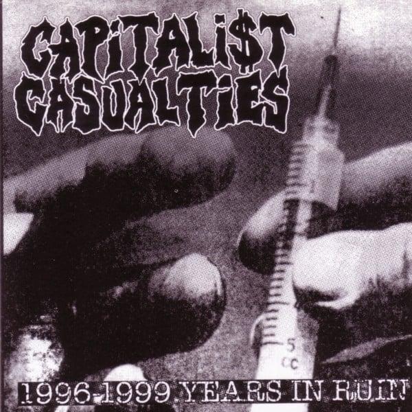 "CAPITALIST CASUALTIES ""1996-1999 Years In Ruin"" CD"