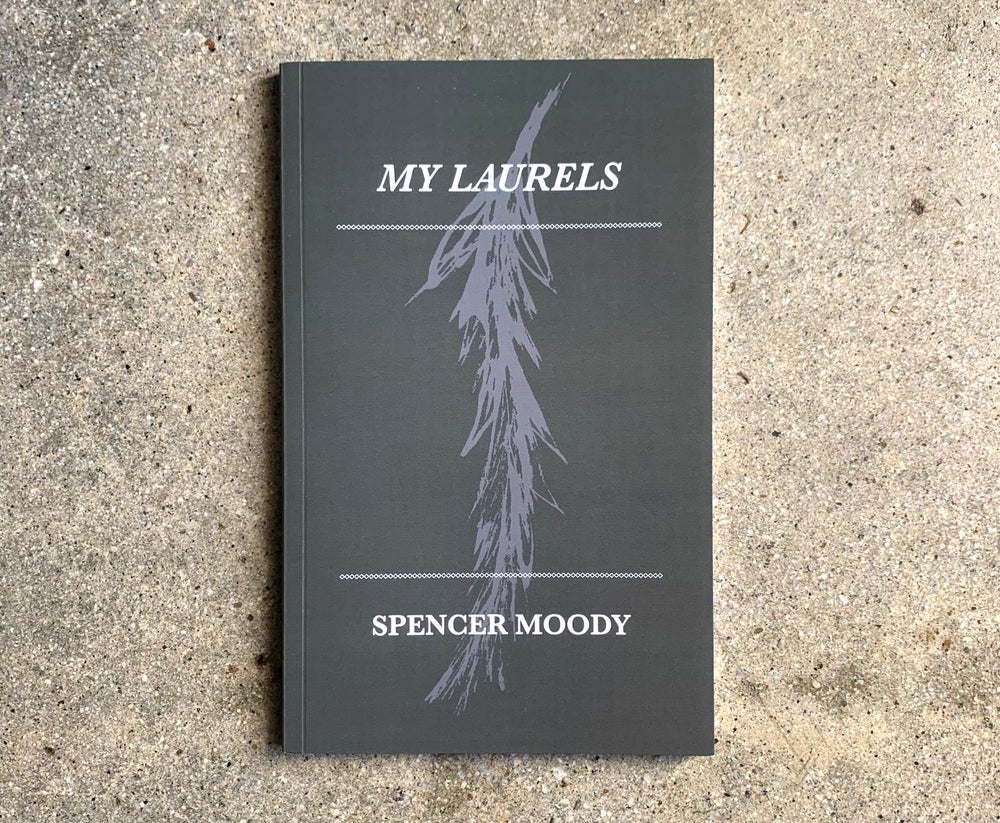 Image of SPENCER MOODY - MY LAURELS
