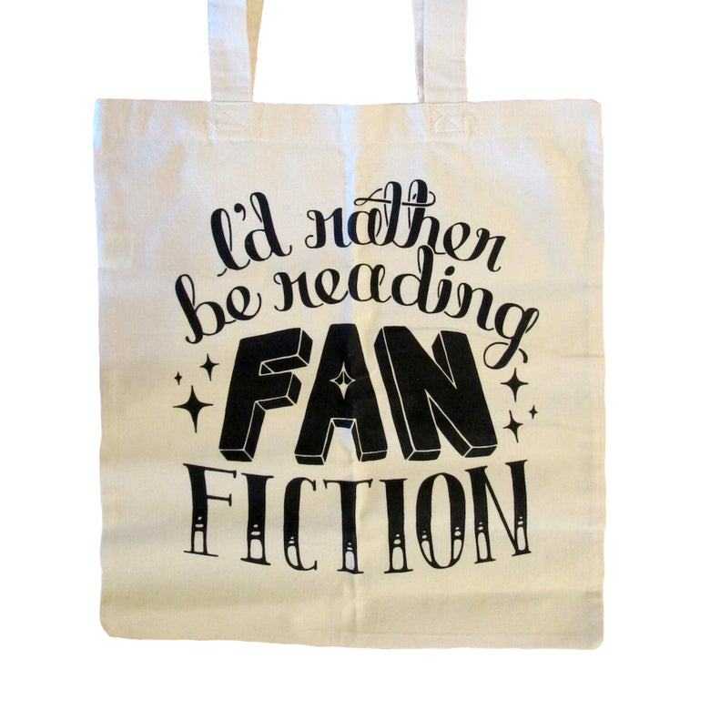 """Image of """"I'd Rather Be Reading Fanfiction"""" Tote"""