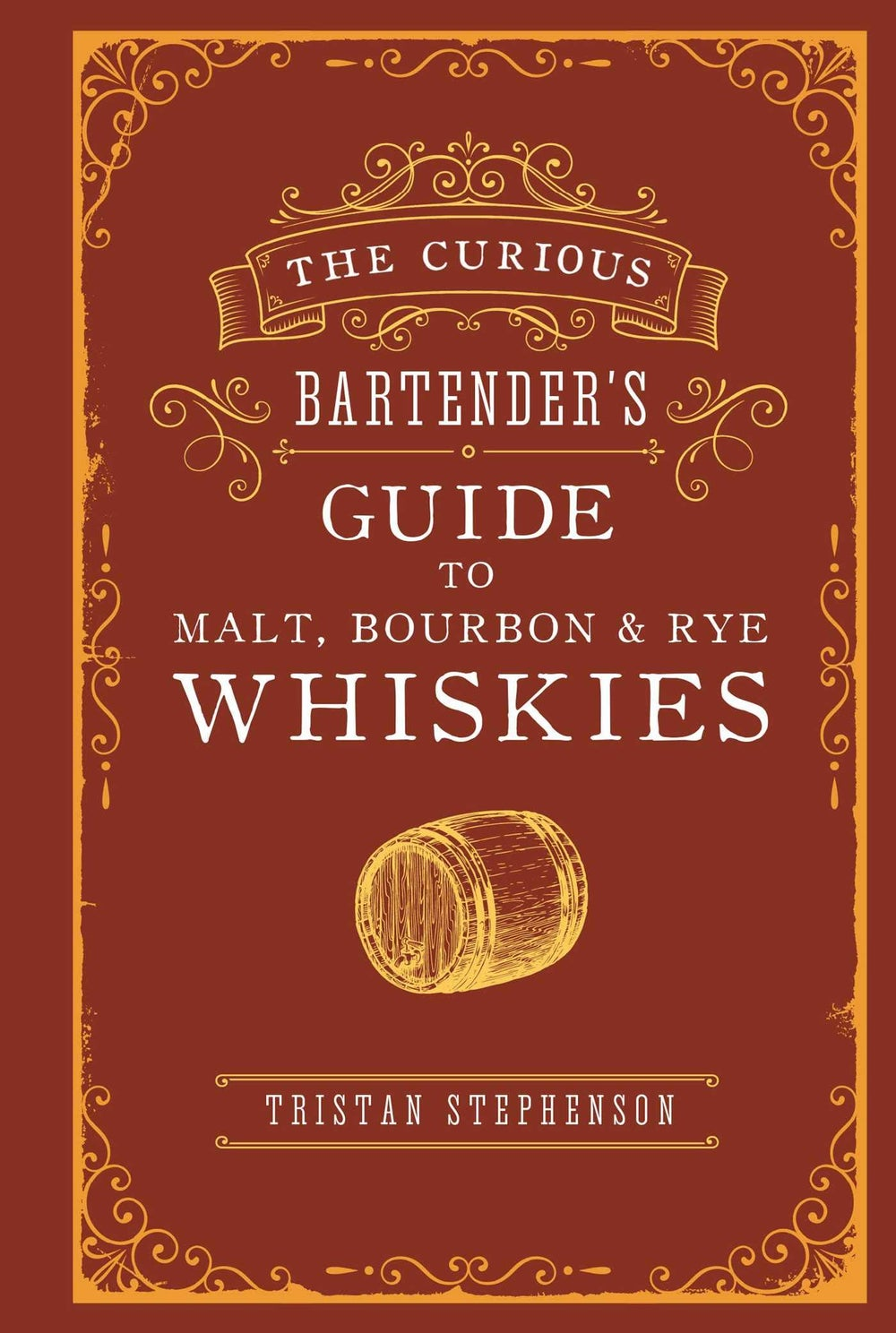 Image of  The Curious Bartender's Guide to Malt, Bourbon & Rye Whiskies
