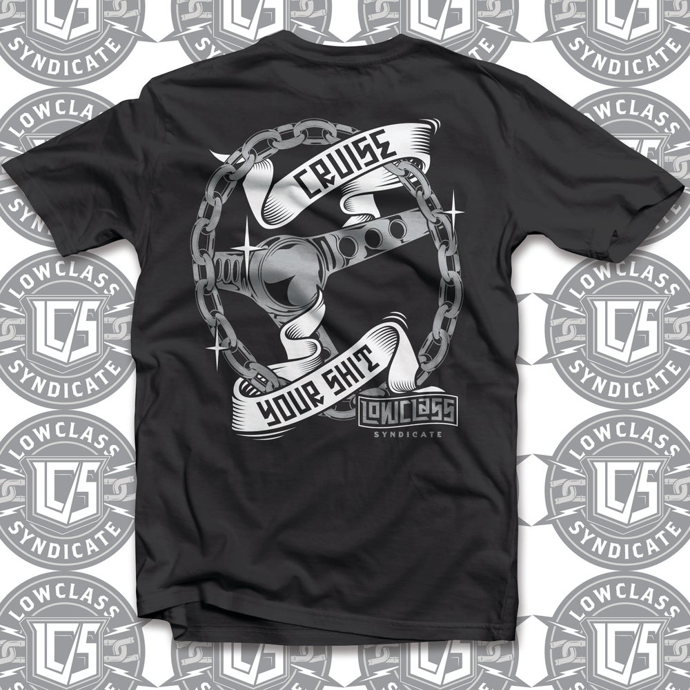 Image of LOWCLASS SYNDICATE CRUISE YOUR SHIT TEE