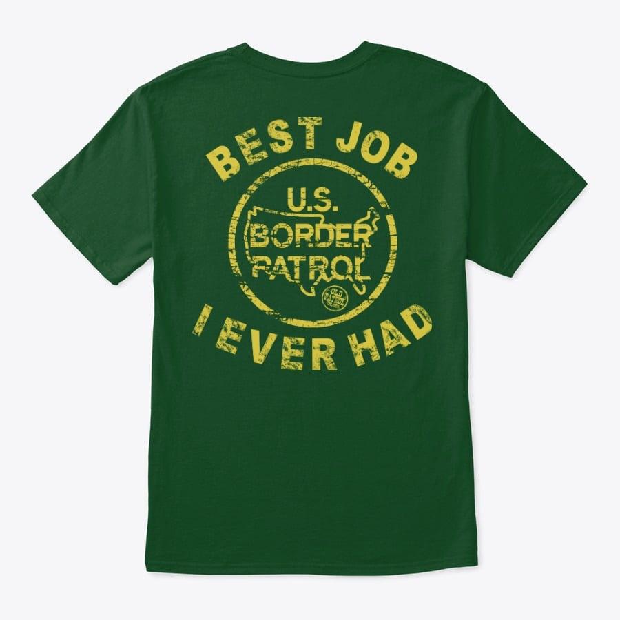 Image of BEST JOB I EVER HAD ~ USBP