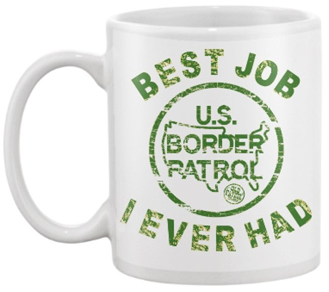 Image of BEST JOB I EVER HAD ~USBP MUG