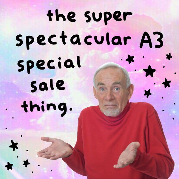 Image of The super spectacular A3 special sale thing