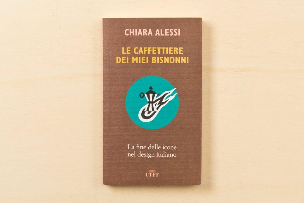 Image of CHIARA ALESSI / LE CAFFETTIERE DEI MIEI BISNONNI