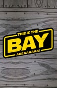 Image of Bay Areaaa! 2.0 sticker
