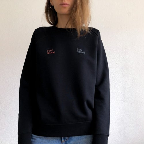 Image of Deep breaths, slow feelings - hand embroidered organic cotton sweatshirt, available in ALL sizes