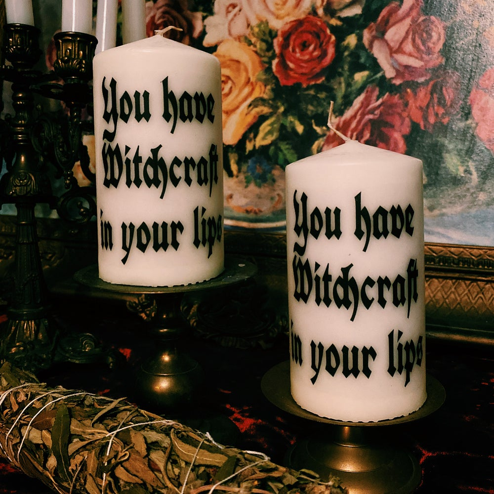 Image of You have witchcraft in your lips Pillar Candle