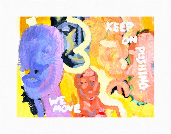 Image of keep on pushing we move | print