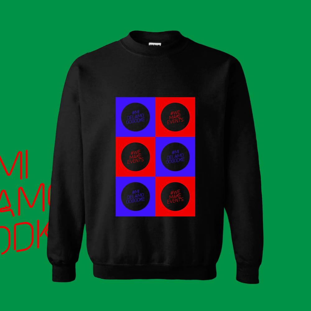 #MiDelamoDogodke Sweatshirt