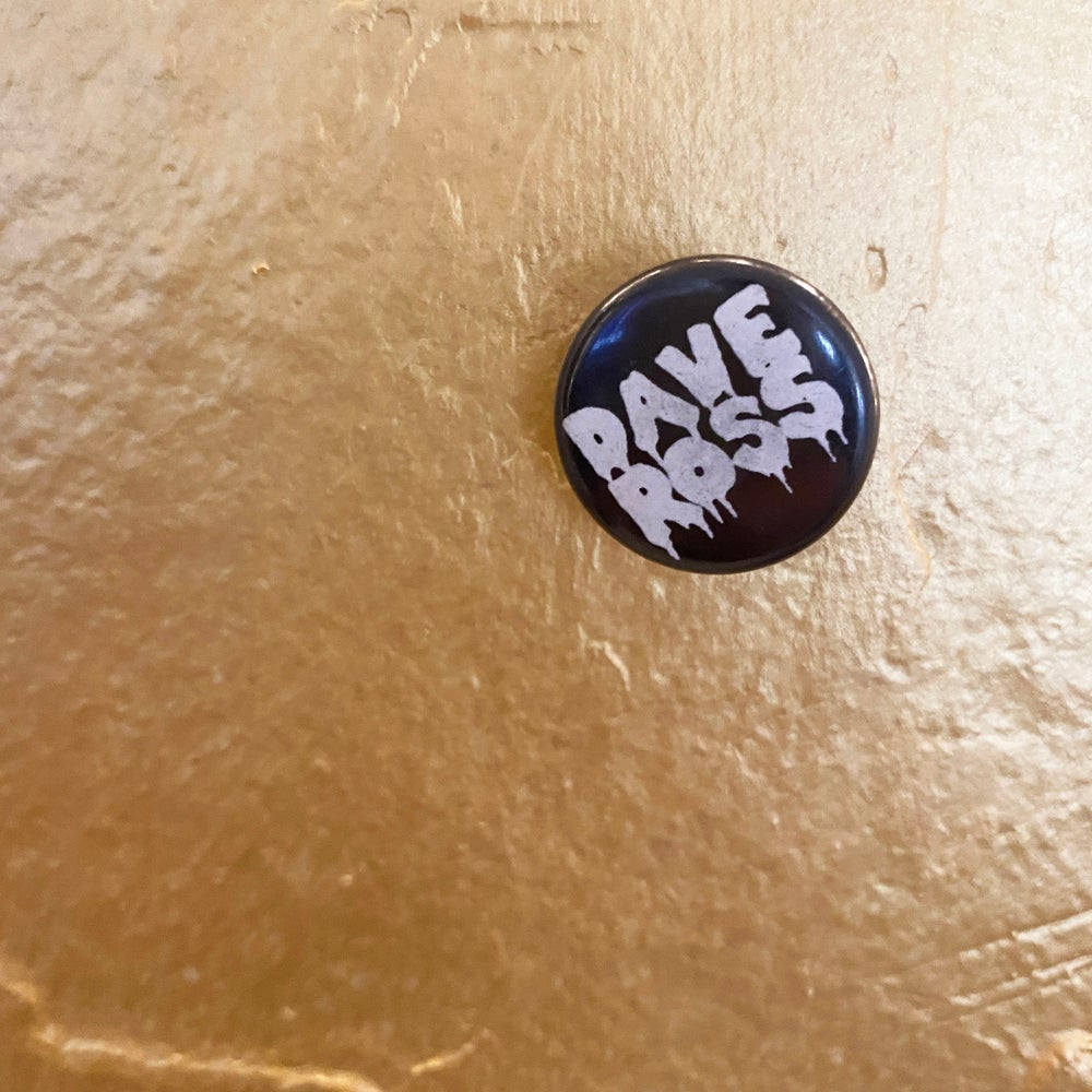 "Dave Ross 1"" BUTTON"