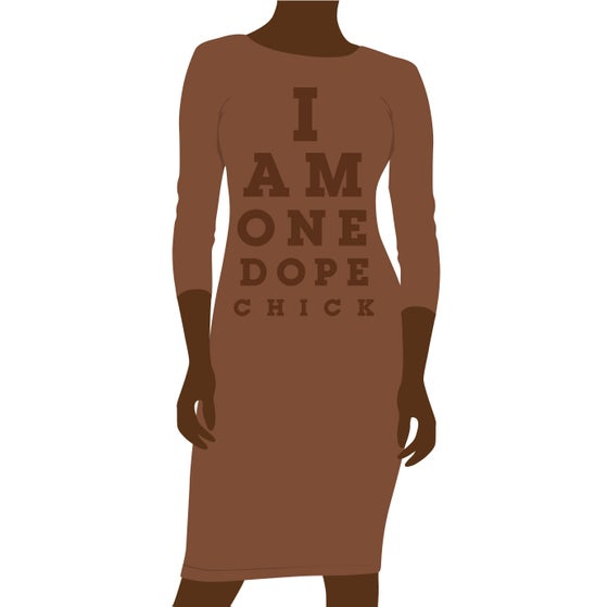Image of I Am One Dope Chick In Haute Chocolate