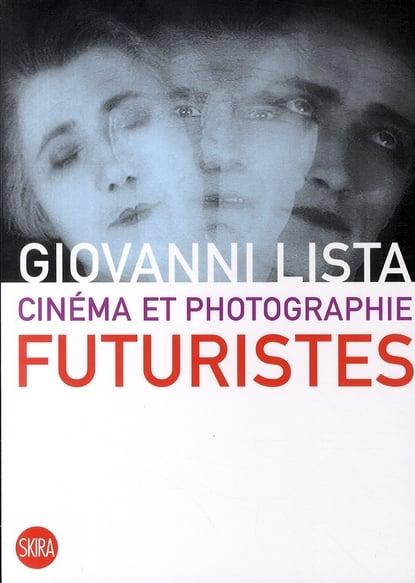 Image of  Cinéma et photographie futuristes de Lista Giovanni  /  Skira Paris