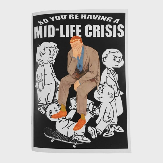 Image of Serious Adult Zine #1- 'So You're Having A Midlife Crisis?'