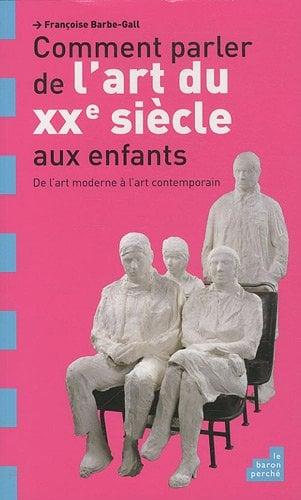 Image of  Comment parler de l'art du XXe siècle aux enfants ? de François Barbe-Gall