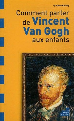 Image of  Comment parler de Vincent Van Gogh aux enfants? de Anne Cortey