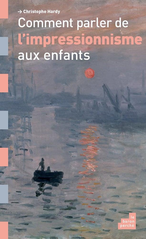 Image of  Comment parler de l'impressionnisme aux enfants de Christophe Hard