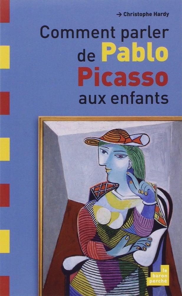 Image of  Comment parler de Pablo Picasso aux enfants de Christophe Hardy