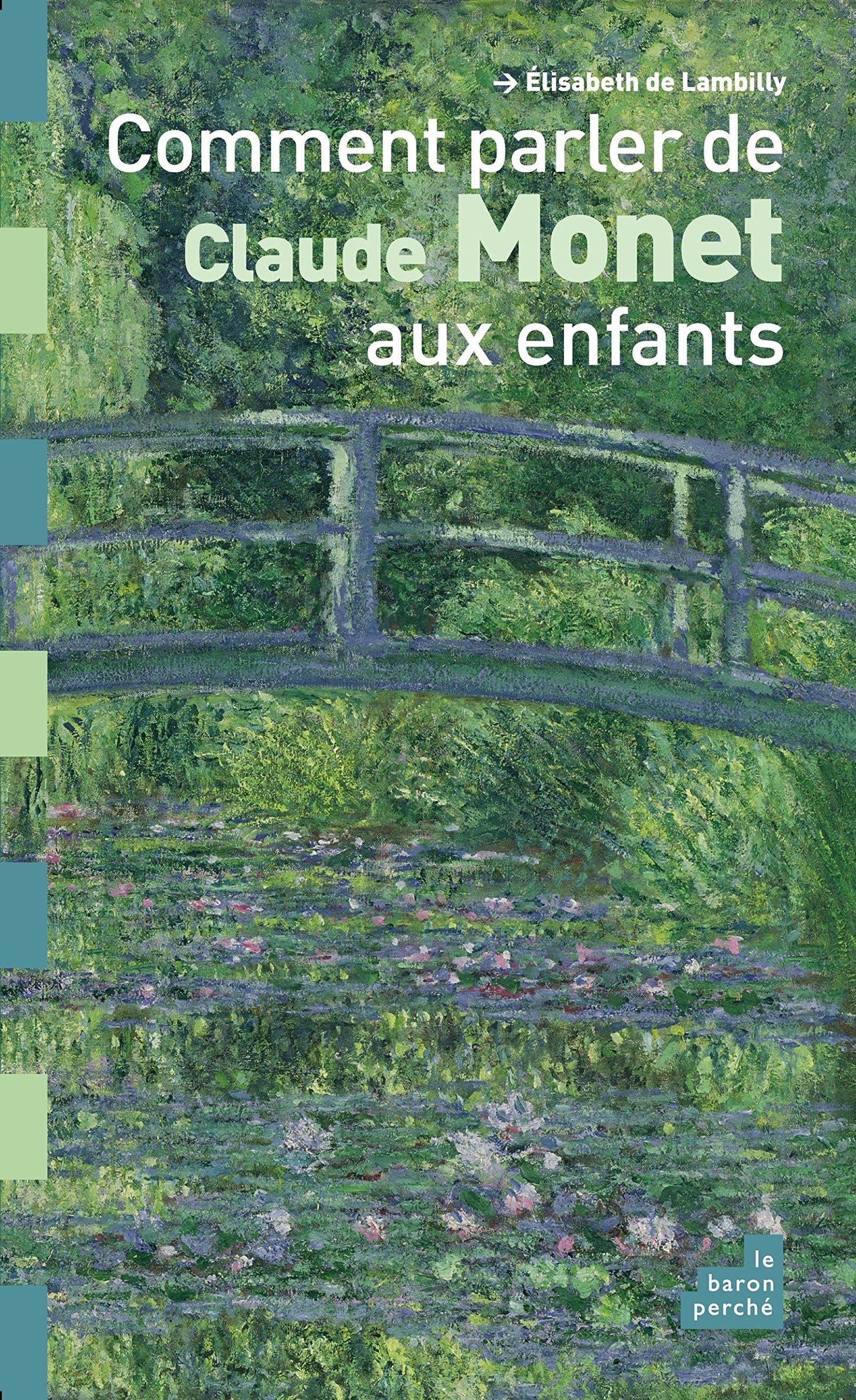 Image of  Comment parler de Claude Monet aux enfants de Elisabeth de Lambilly
