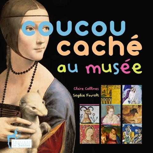 Image of  Coucou caché au musée de Claires Collines (Auteur), Sophie Favrolt