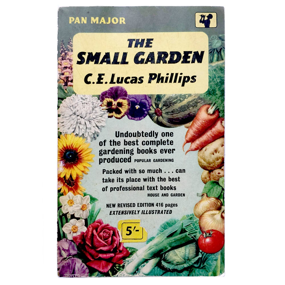 The Small Garden - Gardening Handbook by C.E. Lucas Phillips
