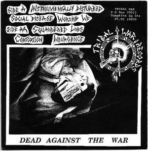 CONFRONTATION-DEAD AGAINST THE WAR 7""