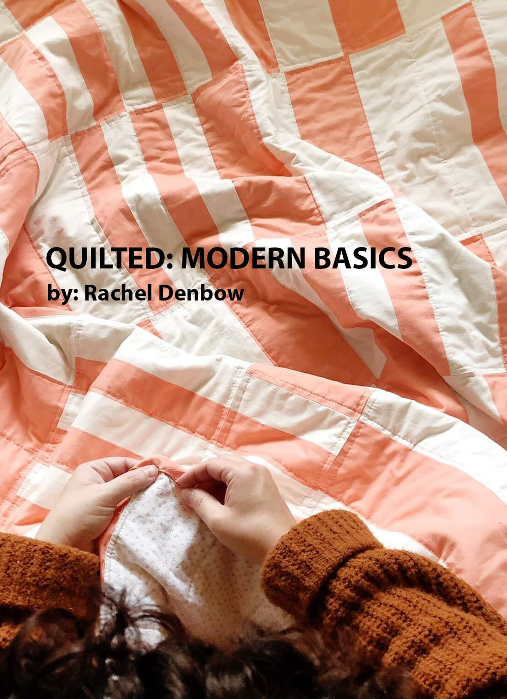 Image of QUILTED: Modern Basics eCourse