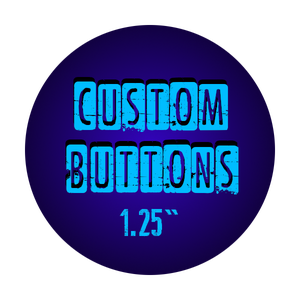 """Image of 1.25"""" Custom Buttons"""