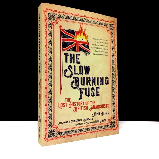 The Slow Burning Fuse : The Lost History of the British Anarchists