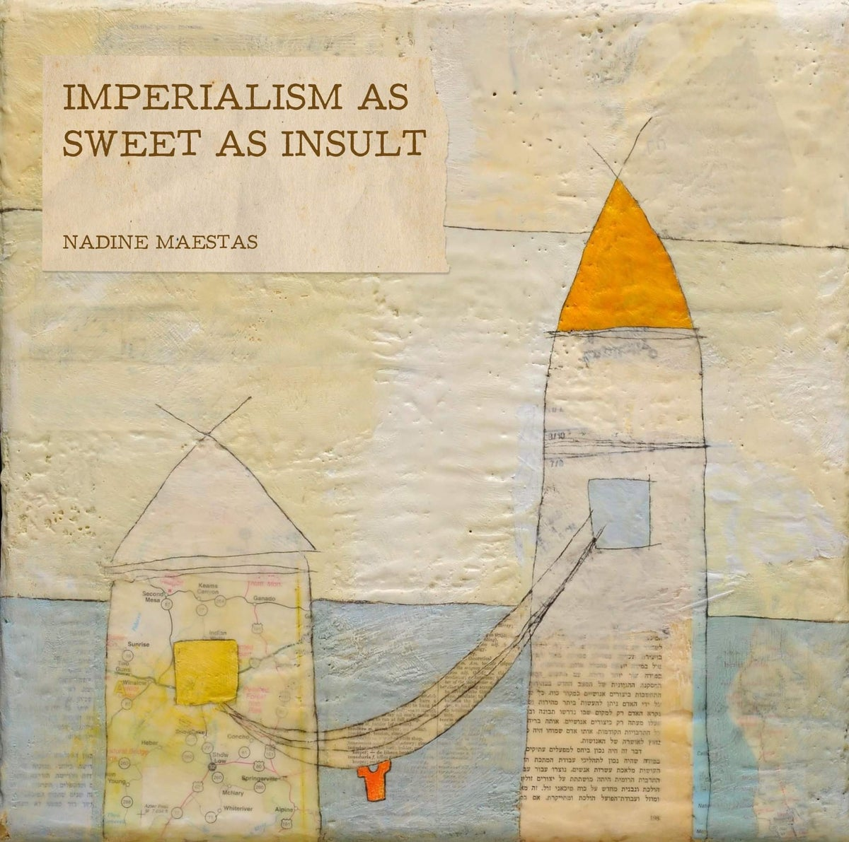 IMPERIALISM AS SWEET AS INSULT - Nadine Maestas