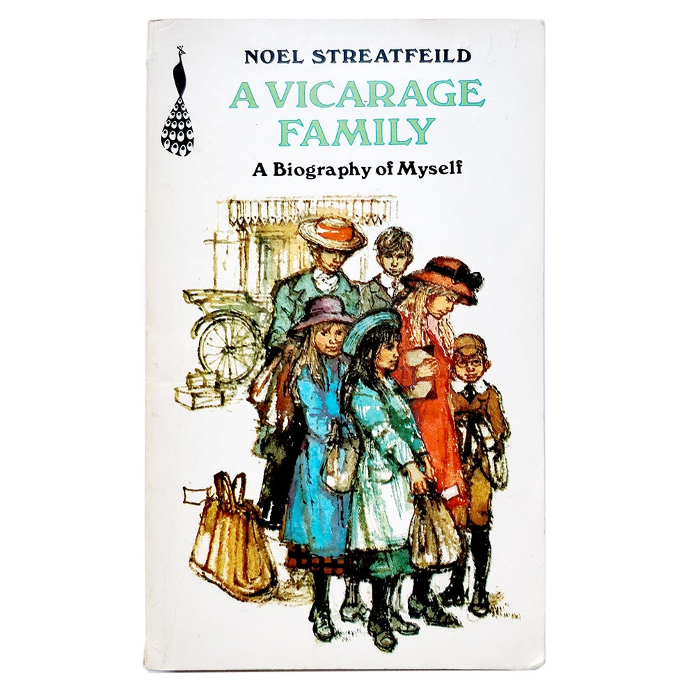 Noel Streatfeild - A Vicarage Family - A Biography of Myself