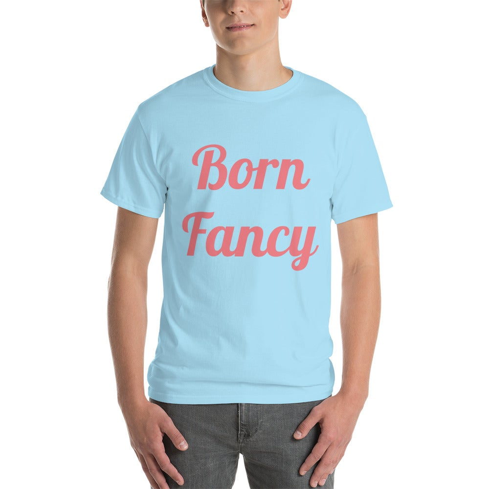 Image of I Can't Help Being Born Fancy Short Sleeve T-Shirt