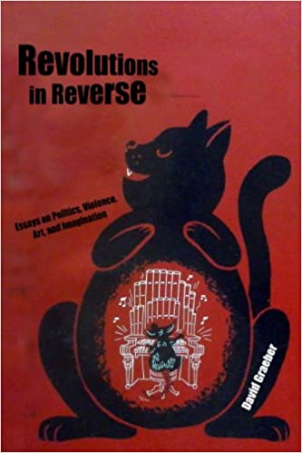 Image of Revolutions in Reverse: Essays on Politics, Violence, Art, and Imagination