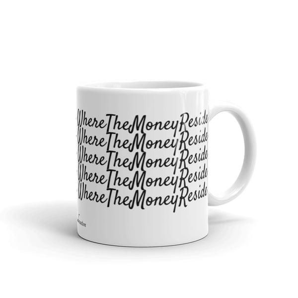 Image of Where The Money Reside Funny Mantra Mug
