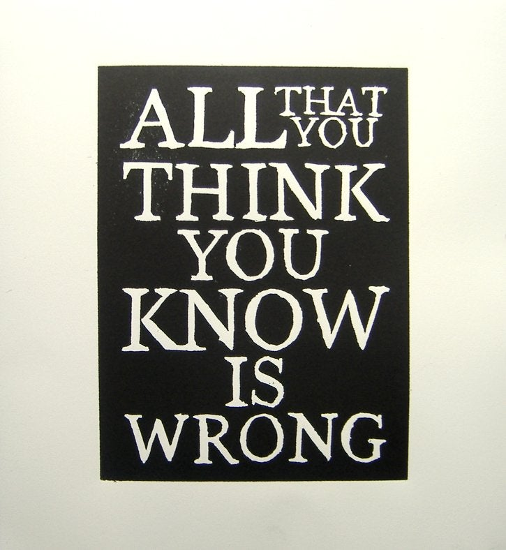 All That You Think You Know Is Wrong - Linoprint by Paul Watson