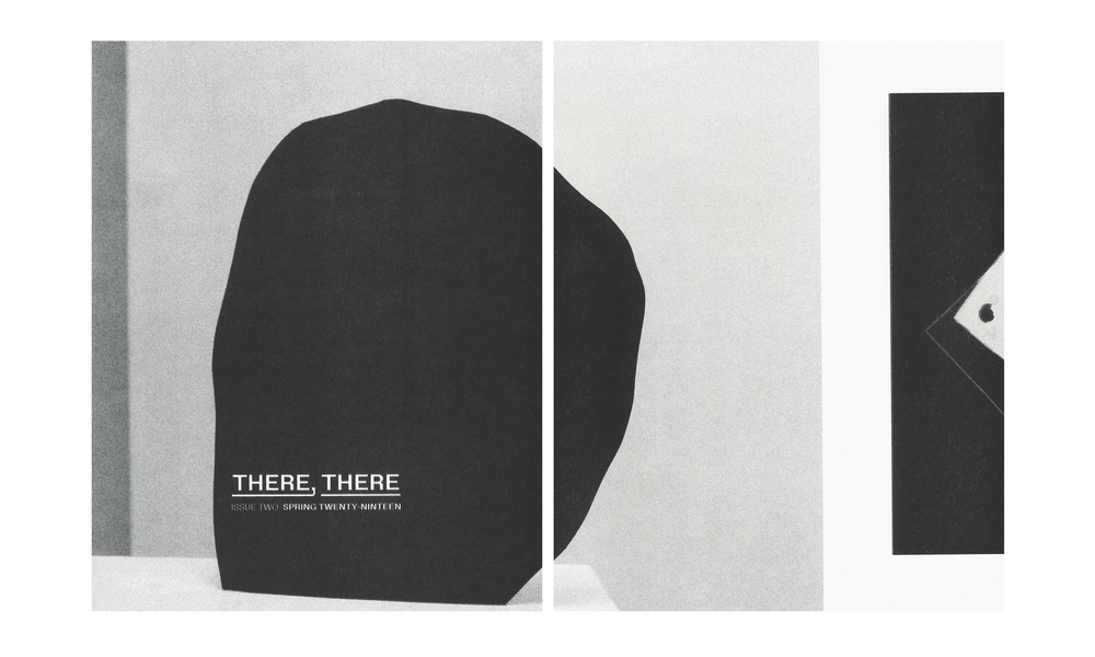 Image of the THERE, THERE quarterly // ISSUE TWO